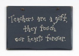 1039CP-Teachers are a Gift, they touch our hearts forever Primitive wood Sign