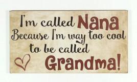 1255NB - I'm called Nana because I'm way to cool to be called Grandma Block