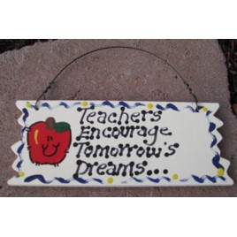 15025 - Teachers Encourage Tomorrow's  Dreams wood sign