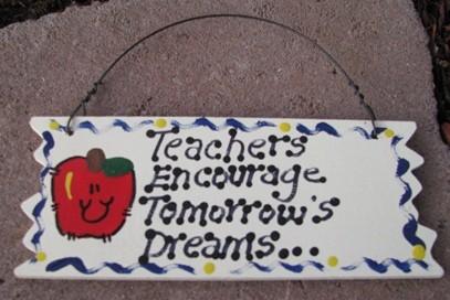 15025 - Teachers Encourage Tomorrow's  Dreams wood sign