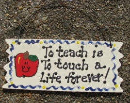 15028-To teach is to Touch a life forever!  wood sign