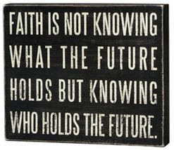 Primitive Wood Box Sign 15891 Faith is not Knowing what the future holds