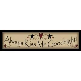 216AKM-Always Kiss Me Goodnight wood block