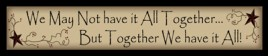 221WMNH- We may not have it all together...But together we have it All Wood Block