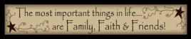227TMI - The most Important things in life...are Faith Family Friends Wood Block