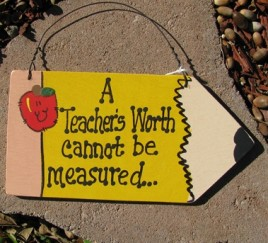 22 - A teachers Worth cannot be measured wood pencil