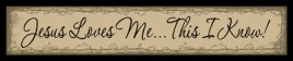 249J - Jesus Loves Me...This I Know! wood sign