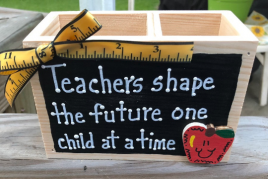 Teacher Gift 2713DC Teachers Shape the Future one child at a time Wood  Supply Box