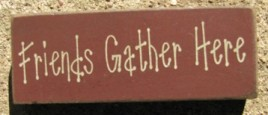 31417FGH- Friends Gather Here wood block