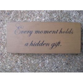 31430E - Every Moment Holds a hidden gift wood block