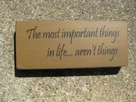 31433AT-The Most Important Thing in life..aren't things wood block