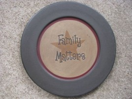 31567FM Family Matters  Primitive Wood Plate