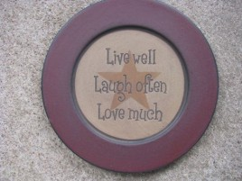 Primitive Wood Plate 31567LLL- Live Well  Laugh Often Love Much