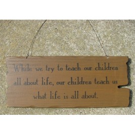 32292TG - Teach Kids About LIfe wood sign