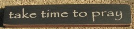 32317TB - Take Time To Pray mini wood block
