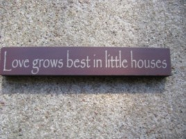 32326LM Love grows best in little houses wood block