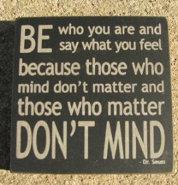 32355BB- Be who you are and say what you feel wood block