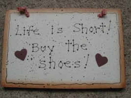 35281 Life is short buy the shoes wood sign