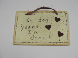 35274 - In Dog Years I'm Dead  Wood sign