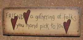 3W9557F-Friend a gathering of folks you hand pick to love wood sign