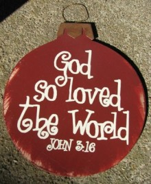 Wood Christmas Ornament 45098U-God So Loved the World John 3:16