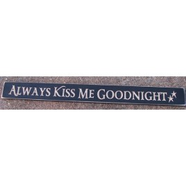 4635AKMG-Always Kiss Me Goodnight engraved wood sign