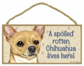 Wood Sign - 61924 A spoiled rotten - Chihuahua (Tan)