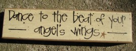 82155D-Dance to the beat  of your Angel's Wings Wood Block