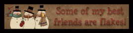 Primitive Wood Block 847SBF - Some of my best friends are flakes!