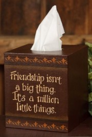 Primitive Tissue Box Cover Paper Mache' 8TB302-Friendship isn't a big thing...