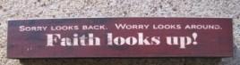 8W1391F - Sorry Looks Back, Worry looks around, Faith Looks Up!