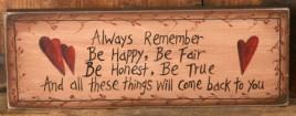 Primitive Decor 8w0028- Always Remember, Be Fair, Be Happy, Be Honest