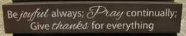 8w1337J-Be joyful always Pray Continually  Give thanks for everything Wood block