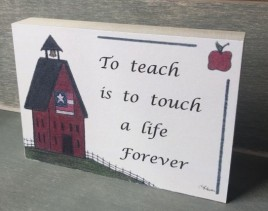 Teacher Gift Block B107 To teach is to touch a life forever