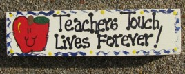 Teacher Gift B5036 Wood Block Teachers Touch Lives Forever