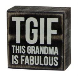 "Primitive Wood Box Sign G18895-  ""TGIF: This Grandma Is Fabulous"