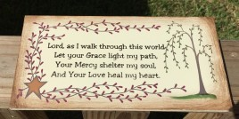 Primitive Wood Sign P109 Lord, As I walk through this world