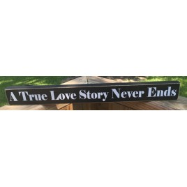 wd527T - A True Love Story Never Ends Wood  Block