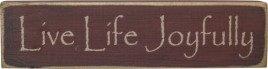 cwi12532 Live Life Joyfully wood Block