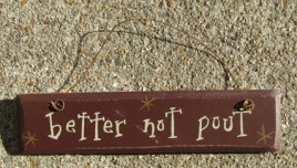 G5001BNP - Better Not Pout mini wood sign