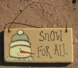 gr115sfa - Snow For All snowman wood sign
