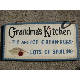 P23 Grandma's Kitchen,Pie and Ice Cream, Hugs,and Lots of Spoiling wood sign