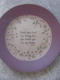 Primitive Wood Plate 32113CT-Thank you God for loving me,and thank you for my family amen