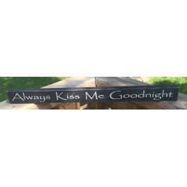 Wd2113N - Always Kiss Me Goodnight Wood Block