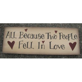 Primitive wood Block wp2022-All Because 2 people fell in love