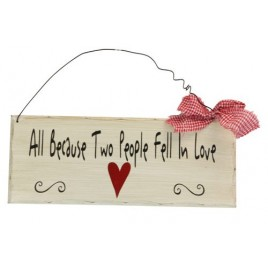 Primitive Wood Sign -  wp303 All Because 2 people fell in love