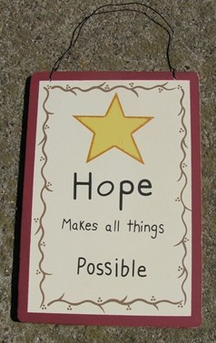 WS306-Hope Makes All things Possible wood sign