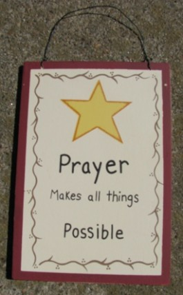 WS307-Prayer Makes All Things Possible Wood Sign